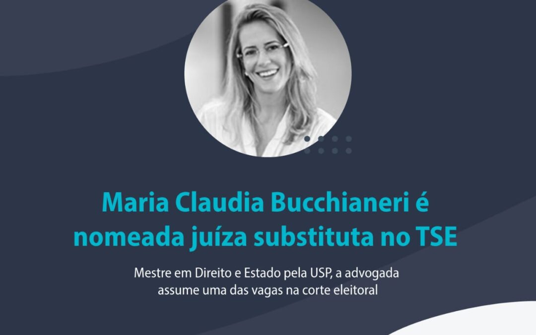 Maria Claudia Bucchianeri é nomeada juíza substituta do TSE